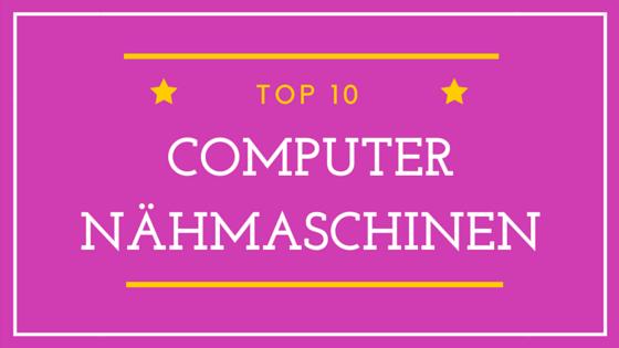 Computernähmaschine Bestseller