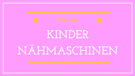 kindern hmaschine kaufen die top 10 bestseller. Black Bedroom Furniture Sets. Home Design Ideas